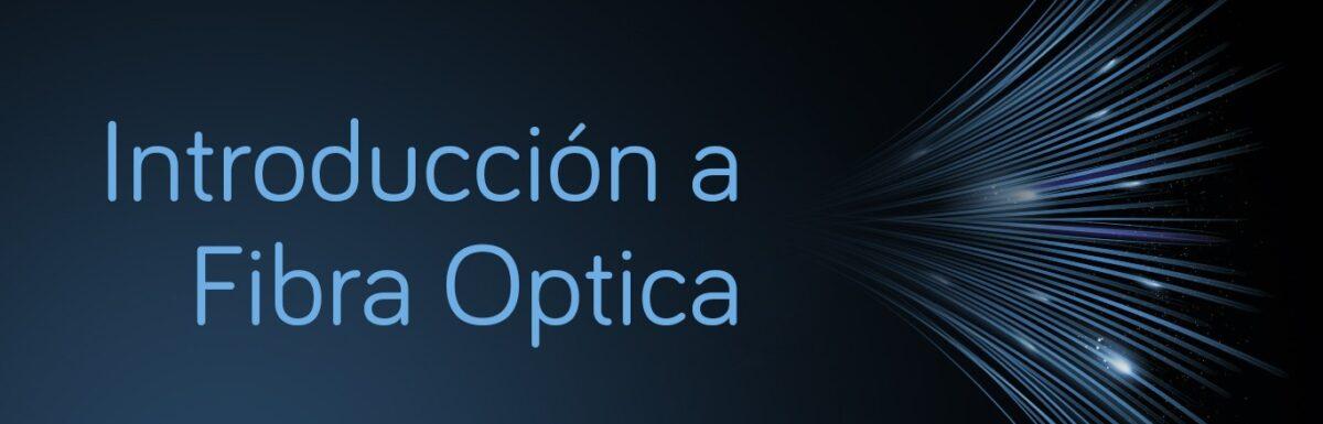 Introducción a la Fibra Óptica