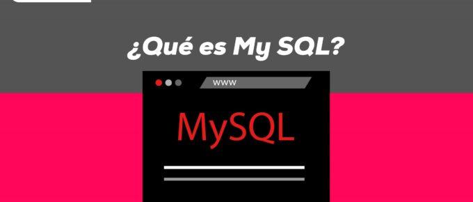 ¿Qué es My SQL?