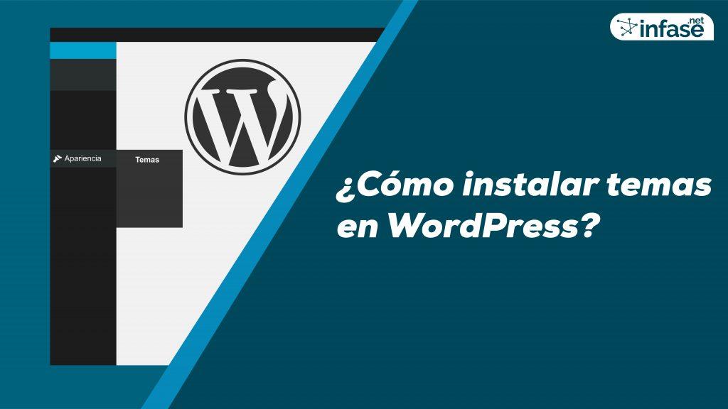 como instalar un tema en wordpress archivos - INFASE