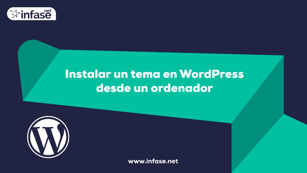 Como instalar un tema de wordpress desde pc