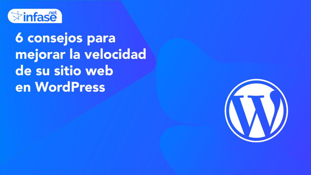 6 consejos para mejorar la velocidad de su sitio web en WordPress