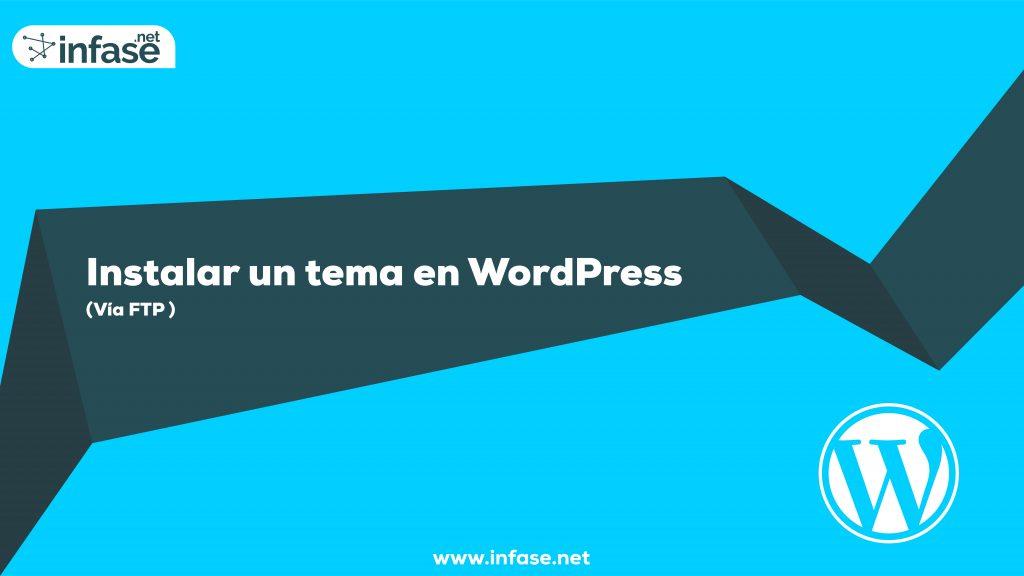 Instalar una platilla o tema en WordPress vía FTP - Infase Asercando ...