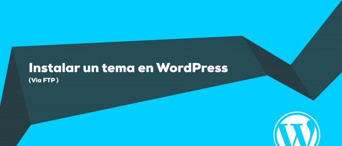 Instalar una platilla o tema en WordPress vía FTP