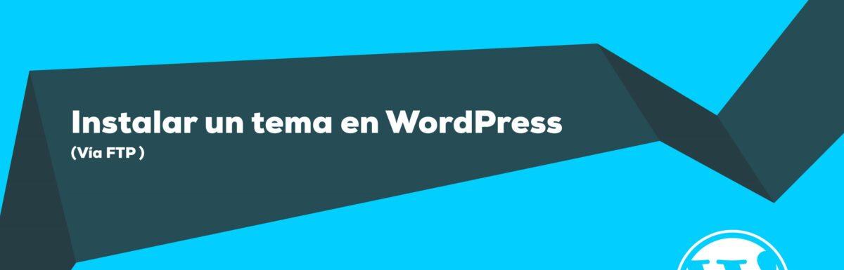 Instalar tema en WordPress vía FTP