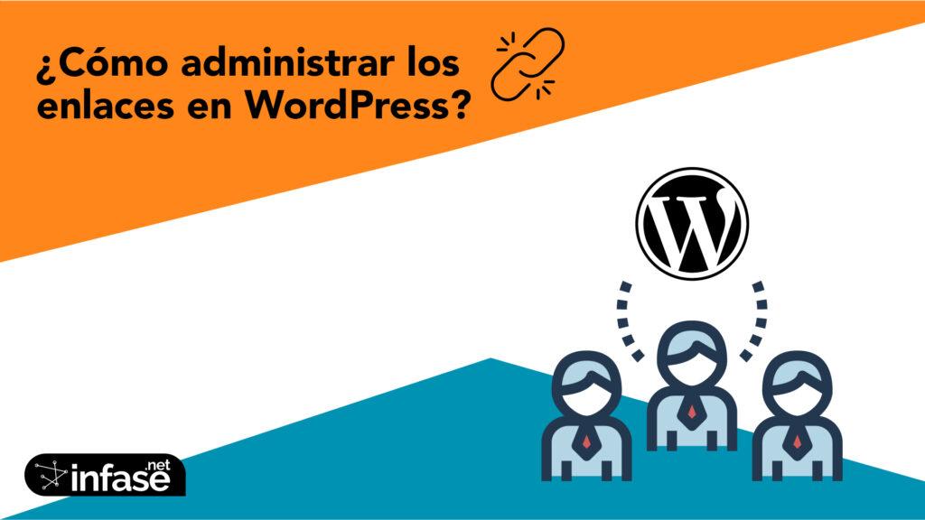 ¿Cómo administrar los enlaces en WordPress?