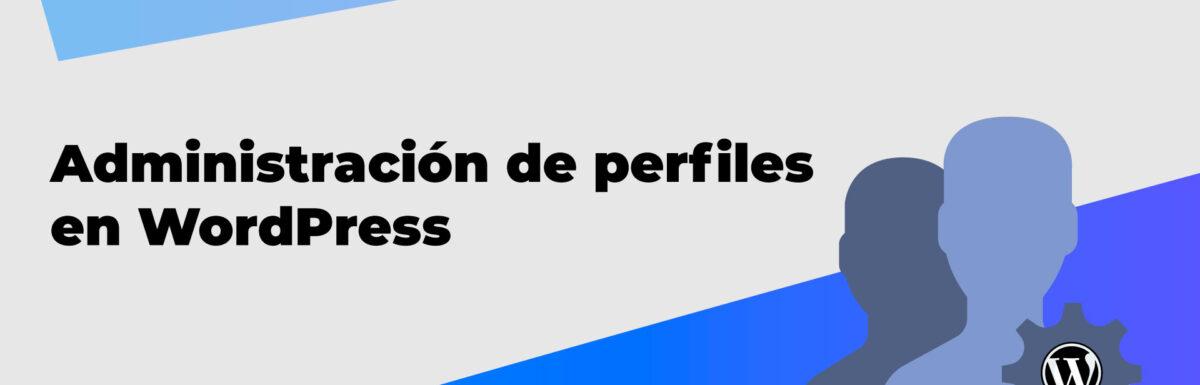 Administracion-de-perfiles-en-wordpress