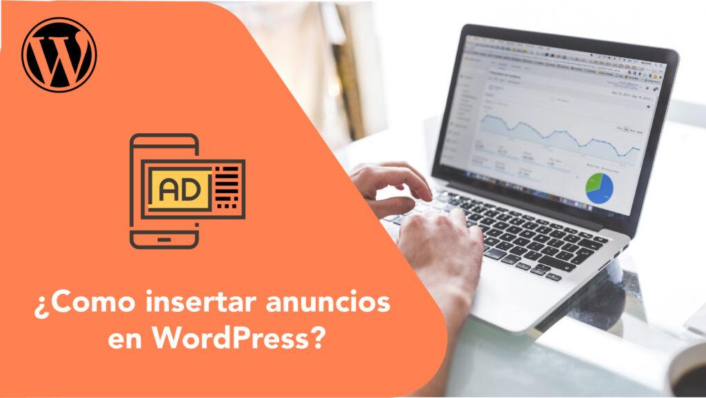 ¿Como insertar anuncios en WordPress?